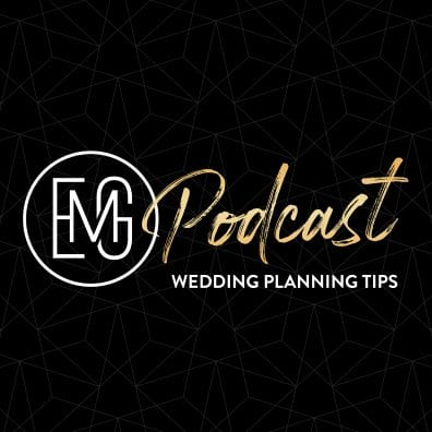 Wedding Planning Tips | The EMG Podcast